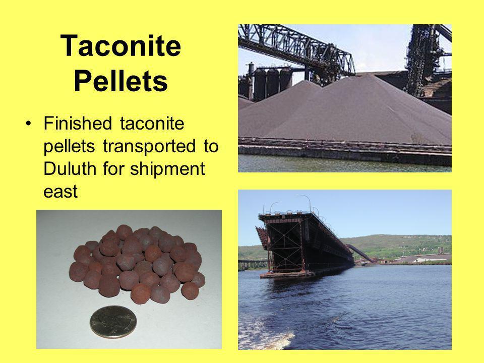 Taconite Pellets Finished taconite pellets transported to Duluth for shipment east