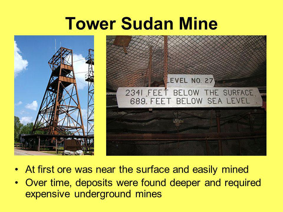 Tower Sudan Mine At first ore was near the surface and easily mined