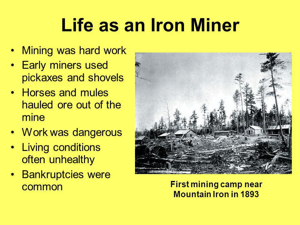 Life as an Iron Miner Mining was hard work