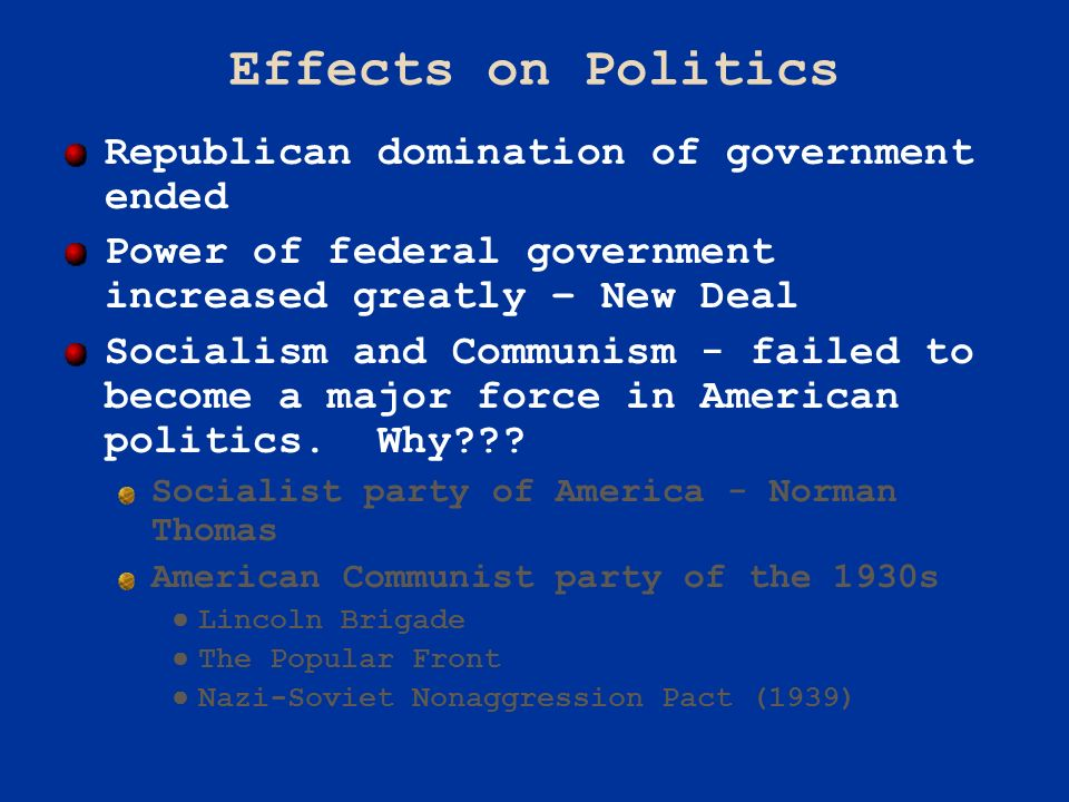Effects on Politics Republican domination of government ended