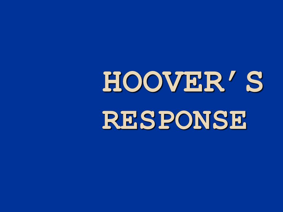 HOOVER'S RESPONSE