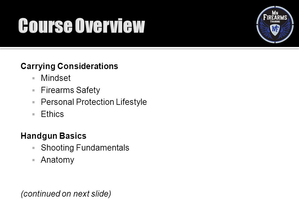 Course Overview Carrying Considerations Mindset Firearms Safety