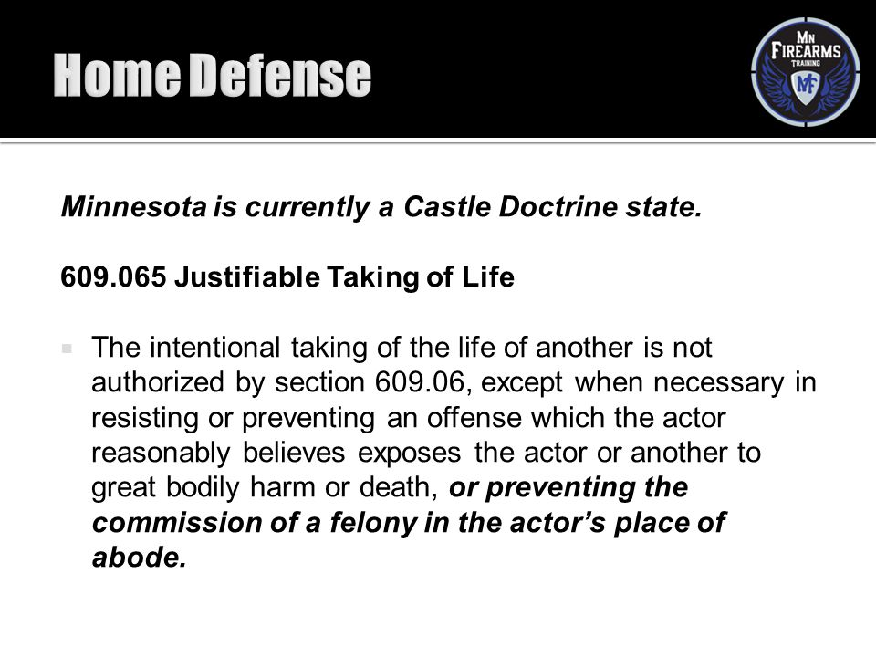 Home Defense Minnesota is currently a Castle Doctrine state.
