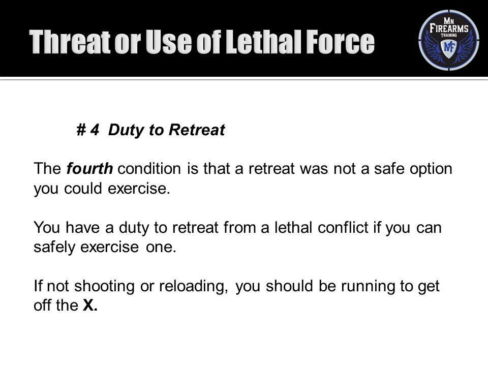 Threat or Use of Lethal Force