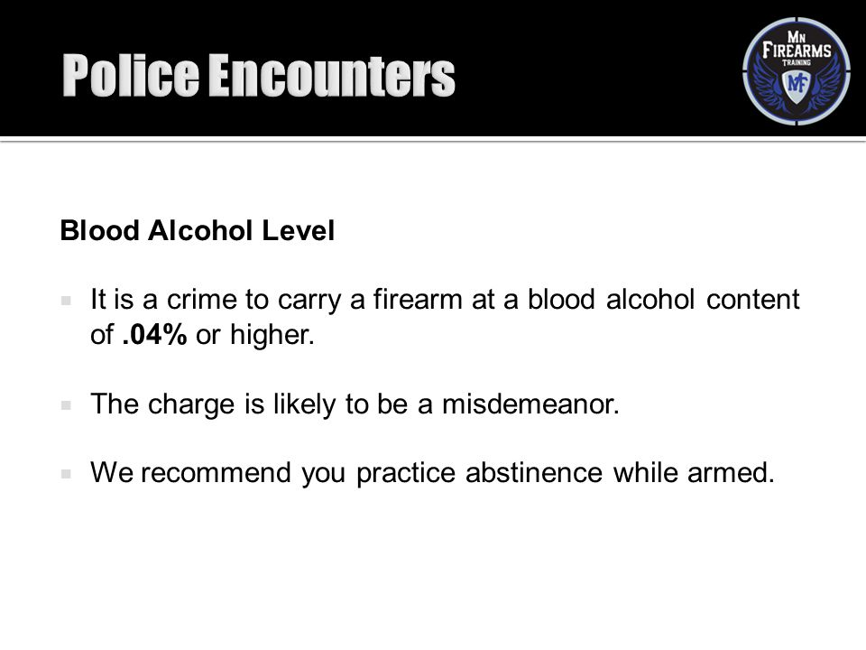 Police Encounters Blood Alcohol Level
