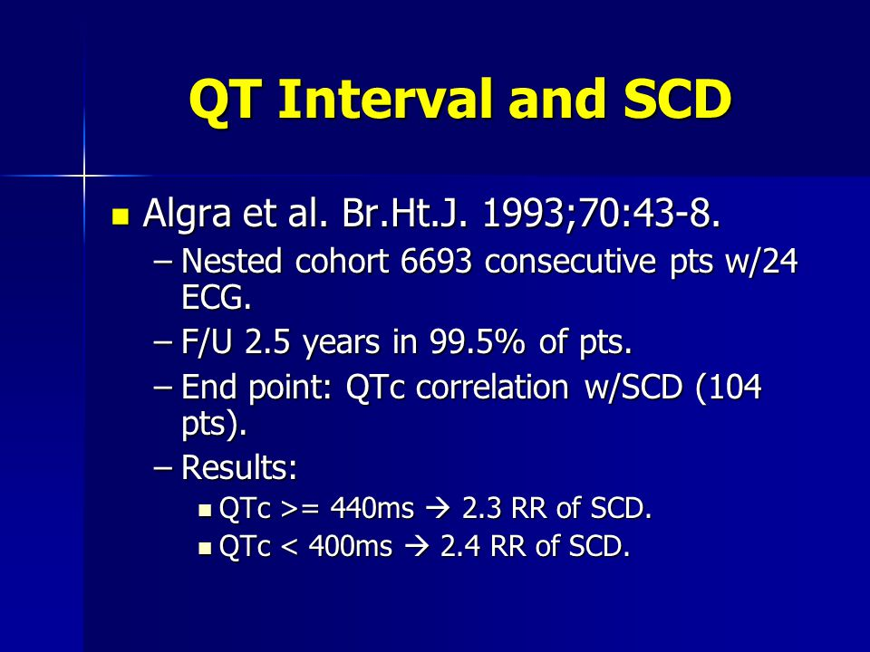 QT Interval and SCD Algra et al. Br.Ht.J. 1993;70:43-8.