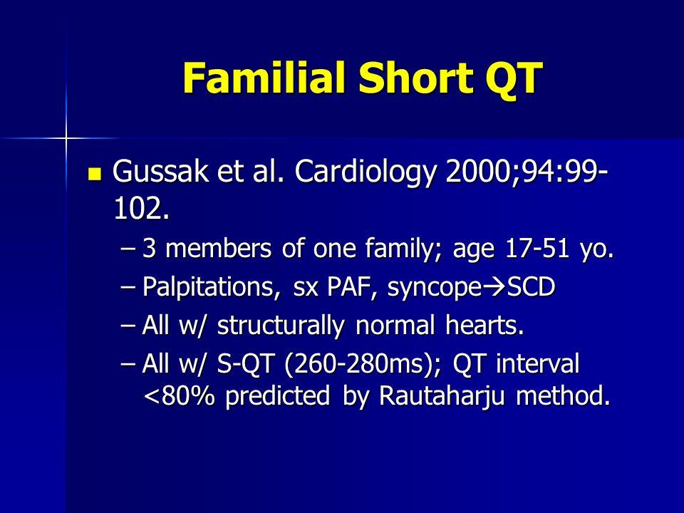 Familial Short QT Gussak et al. Cardiology 2000;94:99-102.
