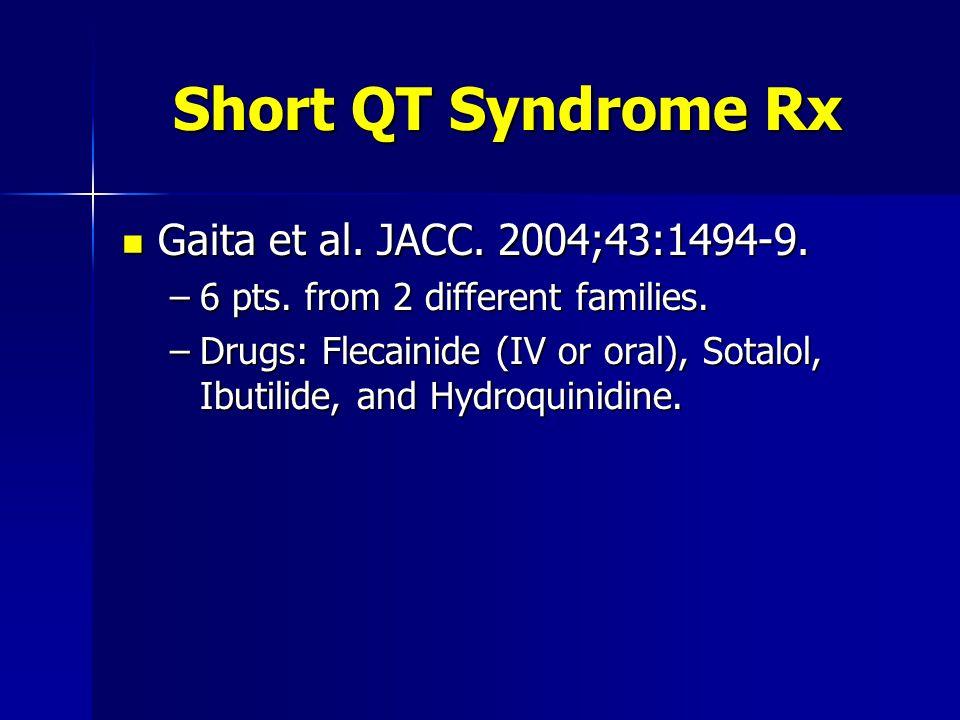 Short QT Syndrome Rx Gaita et al. JACC. 2004;43:1494-9.