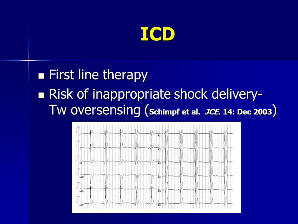 ICD First line therapy. Risk of inappropriate shock delivery- Tw oversensing (Schimpf et al.