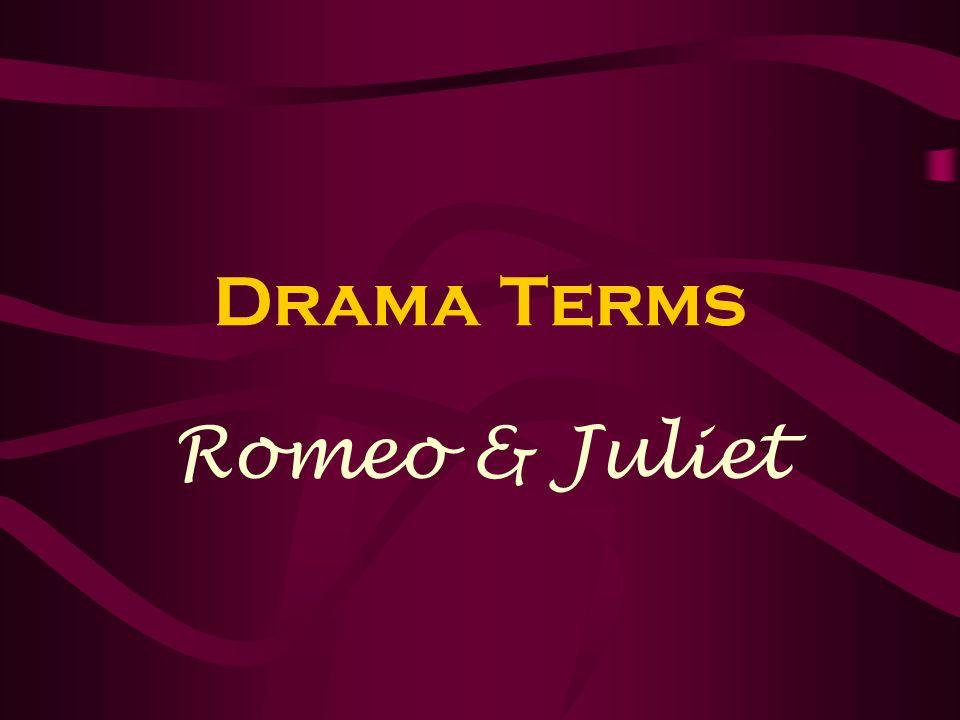 Drama Terms Romeo & Juliet