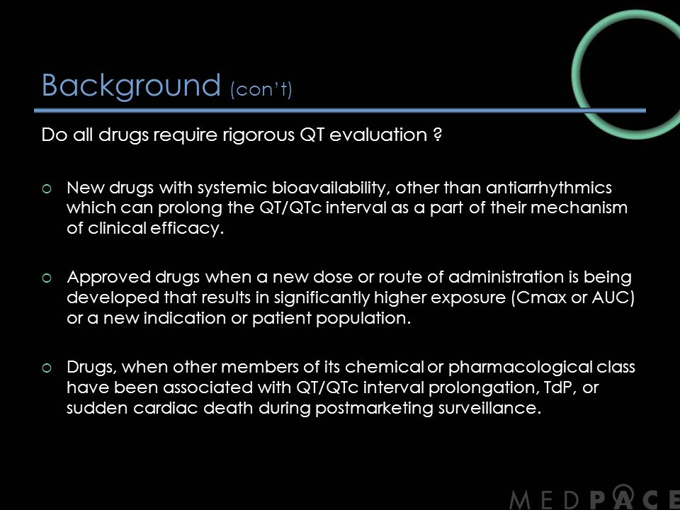 Background (con't) Do all drugs require rigorous QT evaluation