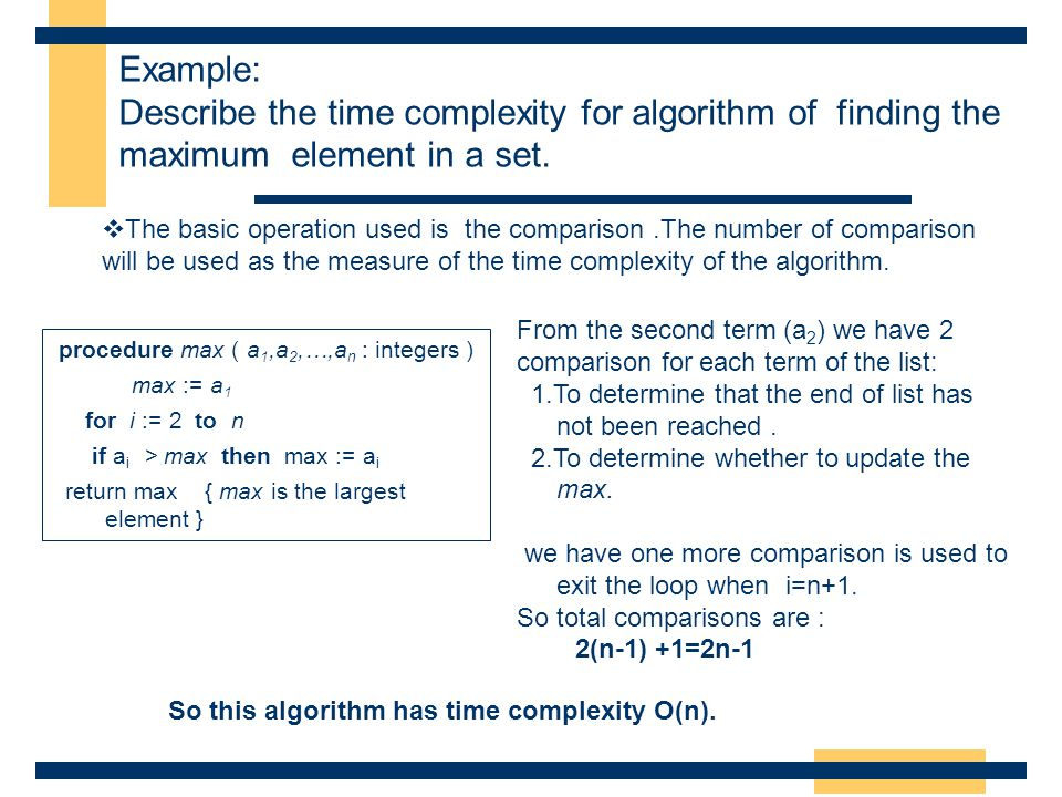 Example: Describe the time complexity for algorithm of finding the maximum element in a set.
