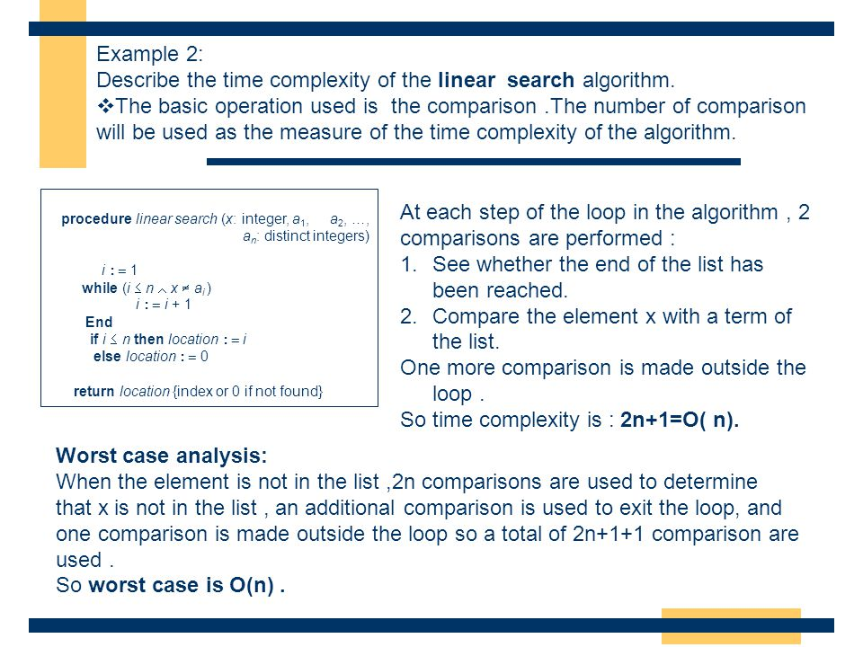 Describe the time complexity of the linear search algorithm.