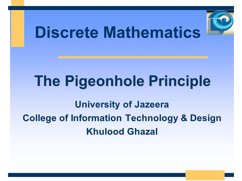 The Pigeonhole Principle College of Information Technology & Design