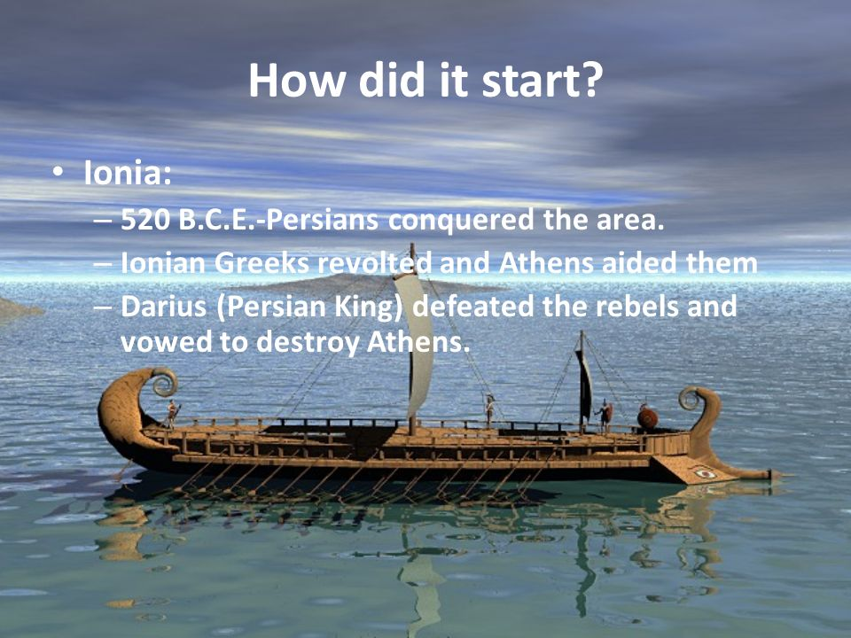 How did it start Ionia: 520 B.C.E.-Persians conquered the area.