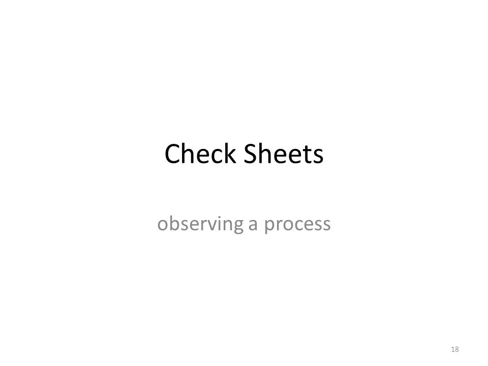 Check Sheets observing a process