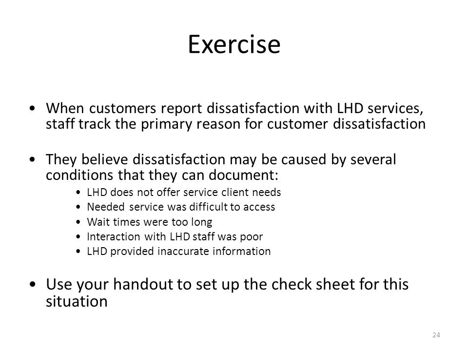 Exercise Use your handout to set up the check sheet for this situation