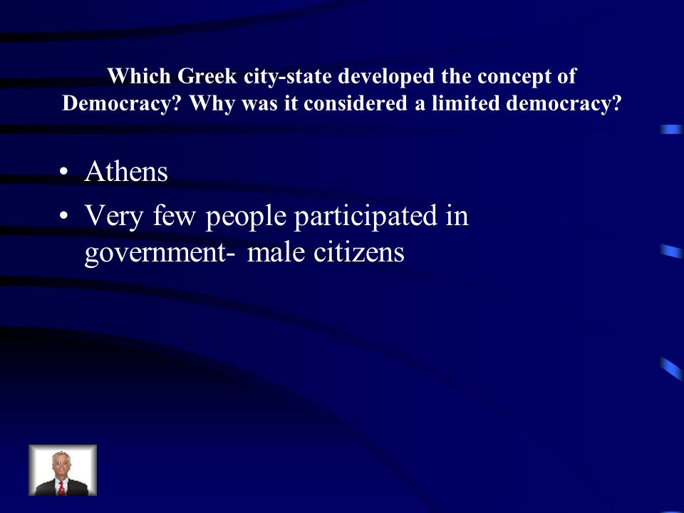 Very few people participated in government- male citizens
