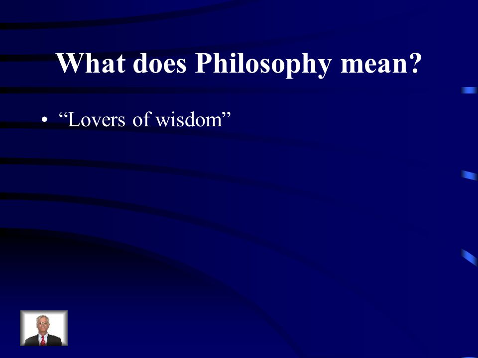 What does Philosophy mean