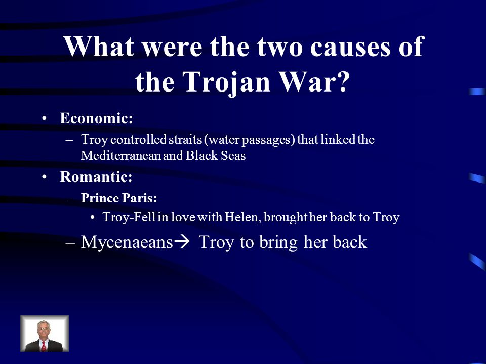 What were the two causes of the Trojan War
