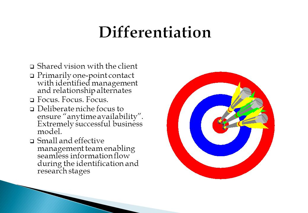 Differentiation Shared vision with the client