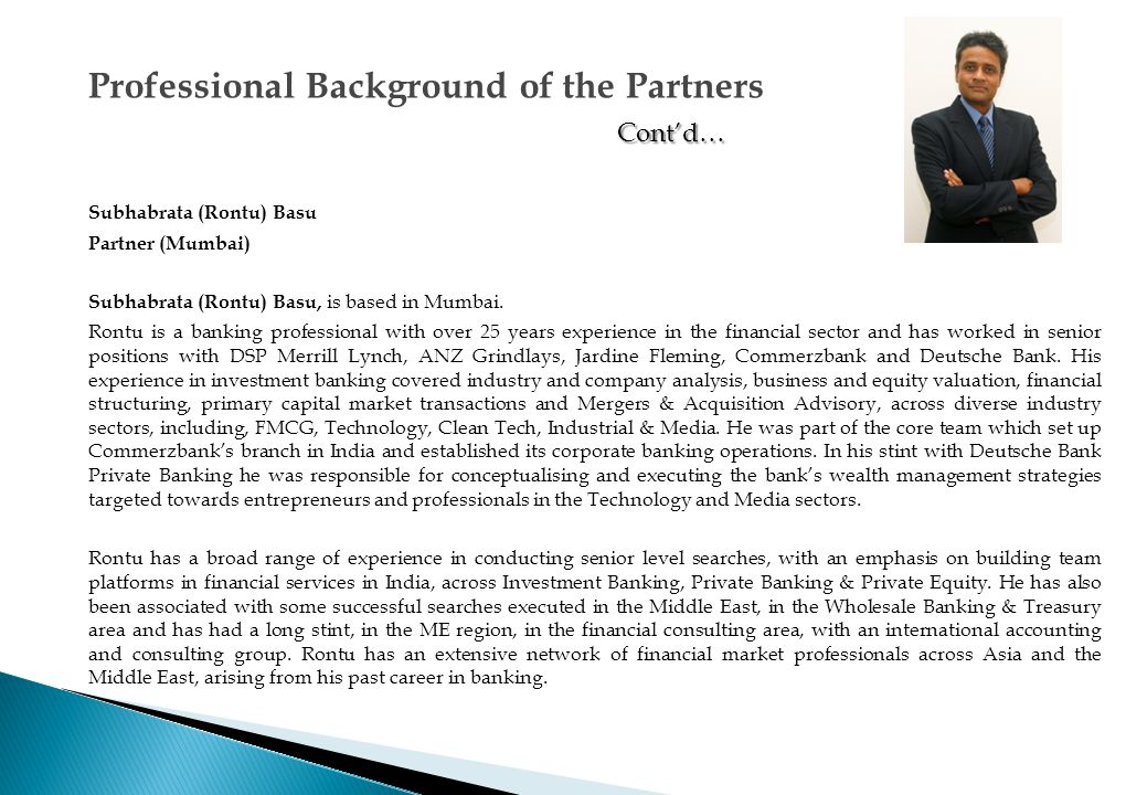 Professional Background of the Partners Cont'd…