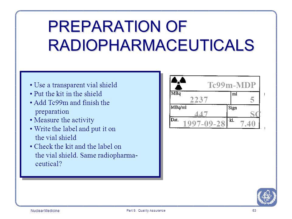 PREPARATION OF RADIOPHARMACEUTICALS