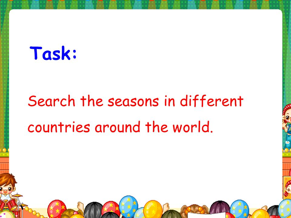 Task: Search the seasons in different countries around the world.