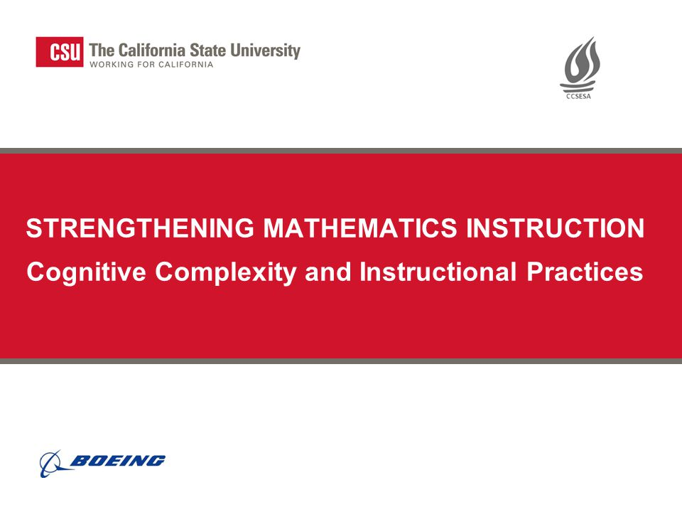 STRENGTHENING MATHEMATICS INSTRUCTION Cognitive Complexity and Instructional Practices