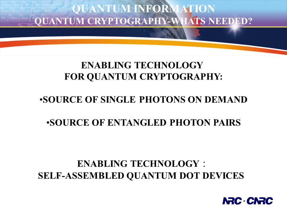 QUANTUM INFORMATION QUANTUM CRYPTOGRAPHY-WHATS NEEDED