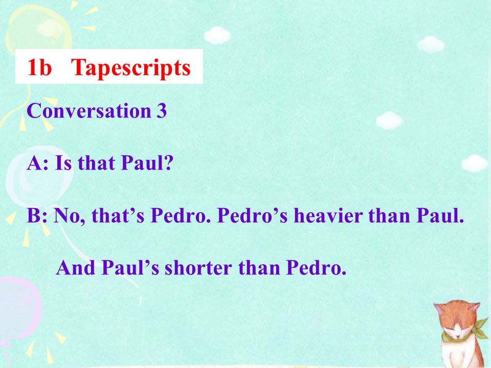 1b Tapescripts Conversation 3 A: Is that Paul