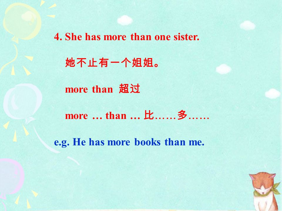 4. She has more than one sister. 她不止有一个姐姐。