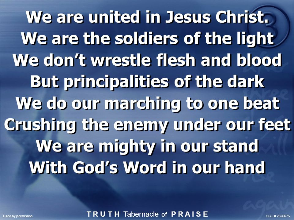 We are united in Jesus Christ. We are the soldiers of the light