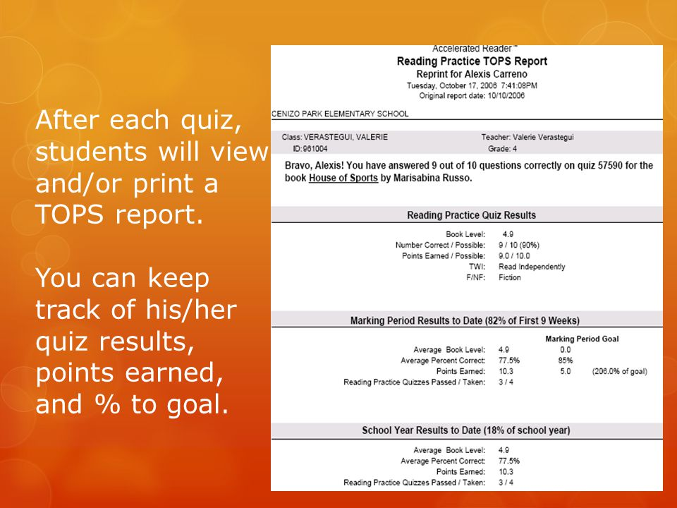 After each quiz, students will view and/or print a TOPS report