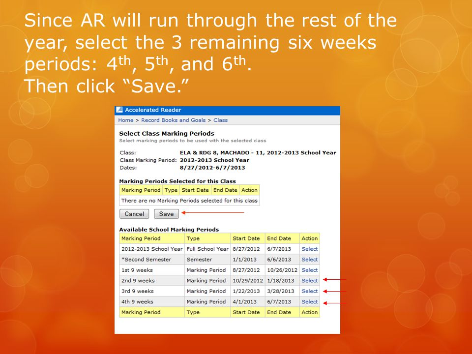 Since AR will run through the rest of the year, select the 3 remaining six weeks periods: 4th, 5th, and 6th.