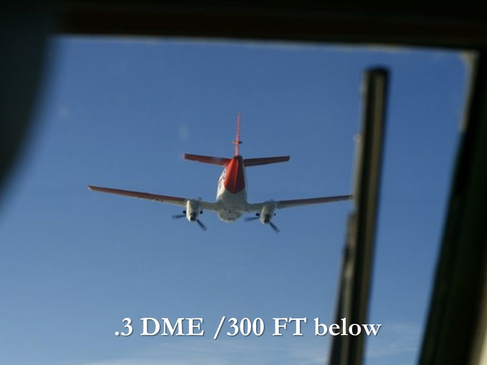 .3 DME /300 FT below