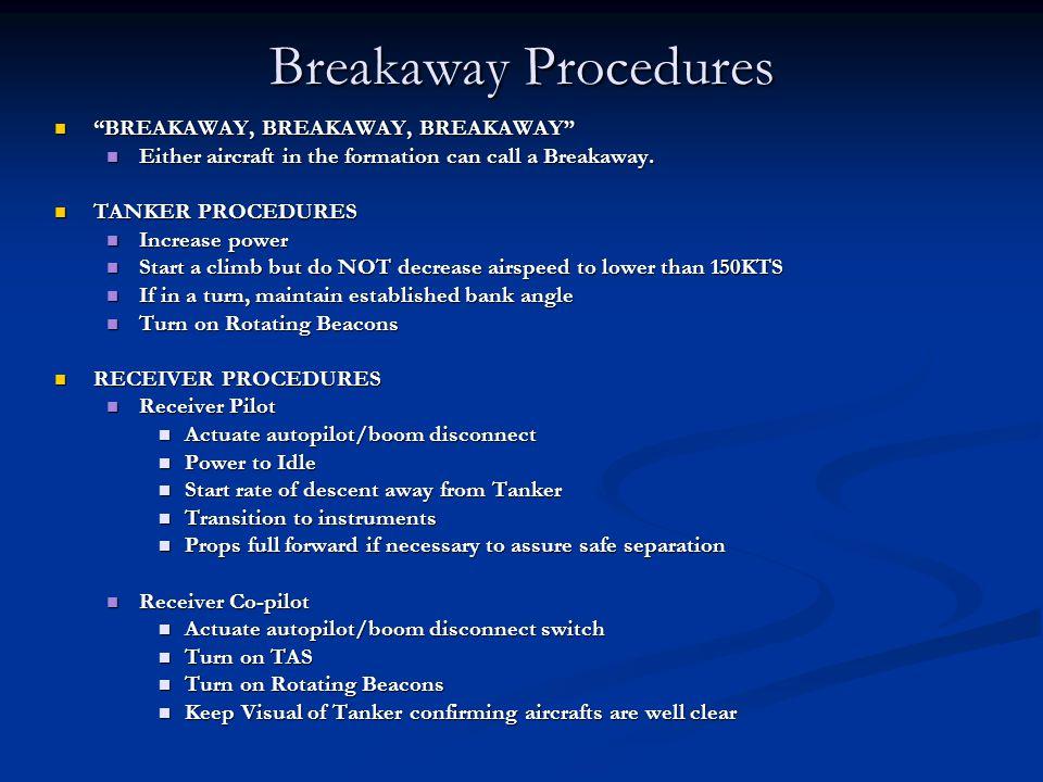 Breakaway Procedures BREAKAWAY, BREAKAWAY, BREAKAWAY