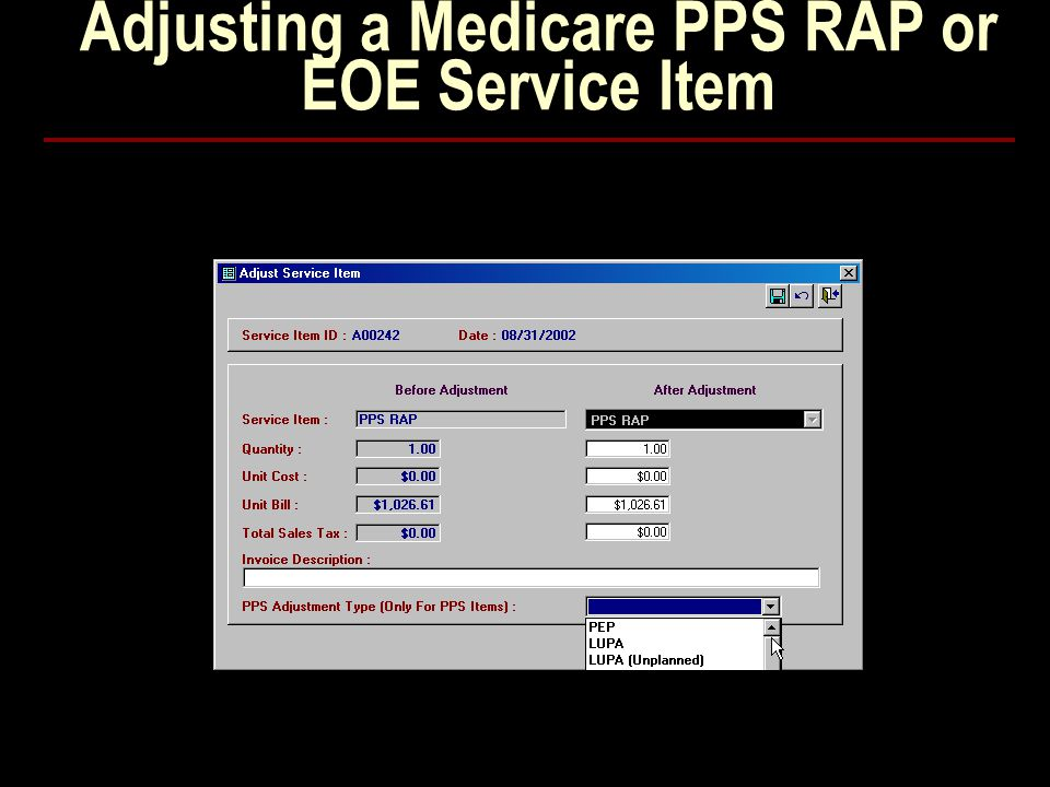Adjusting a Medicare PPS RAP or EOE Service Item
