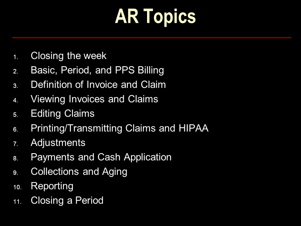 AR Topics Closing the week Basic, Period, and PPS Billing