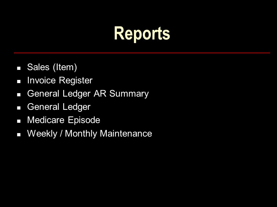 Reports Sales (Item) Invoice Register General Ledger AR Summary