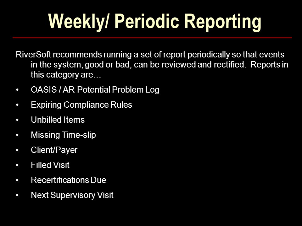 Weekly/ Periodic Reporting