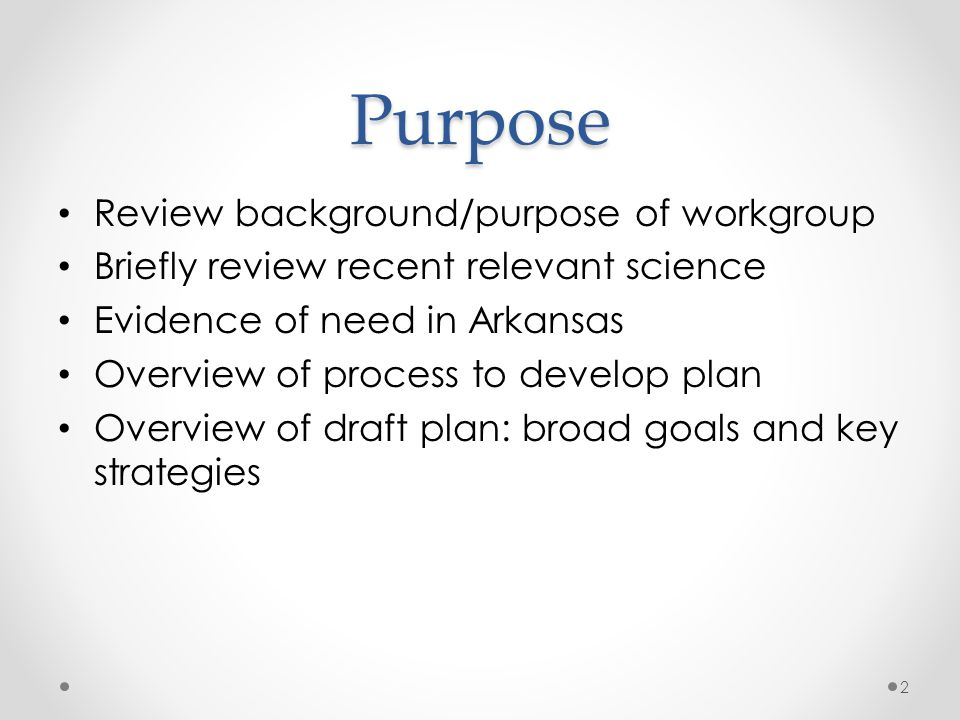 Purpose Review background/purpose of workgroup