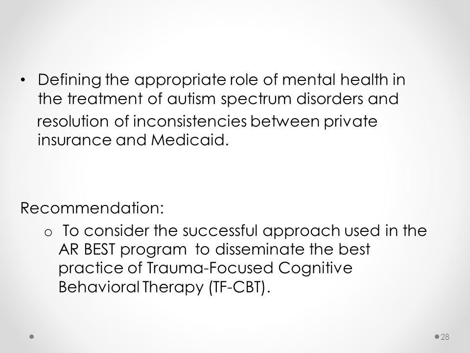 Defining the appropriate role of mental health in the treatment of autism spectrum disorders and