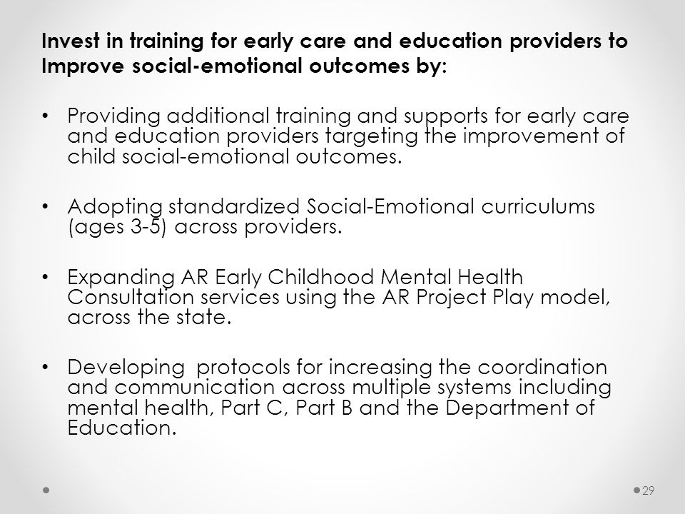 Invest in training for early care and education providers to