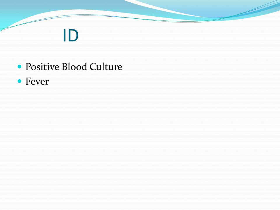 ID Positive Blood Culture Fever