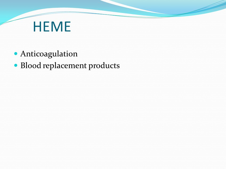 HEME Anticoagulation Blood replacement products
