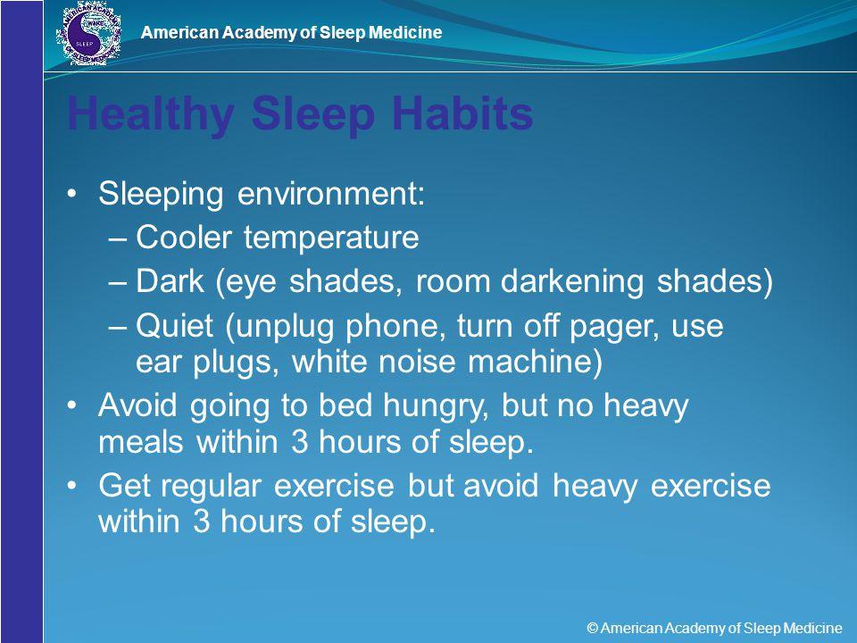 Healthy Sleep Habits Sleeping environment: Cooler temperature