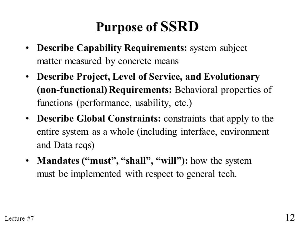 Purpose of SSRD Describe Capability Requirements: system subject matter measured by concrete means.