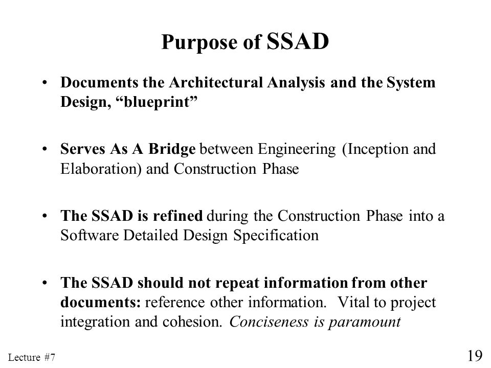 Purpose of SSAD Documents the Architectural Analysis and the System Design, blueprint