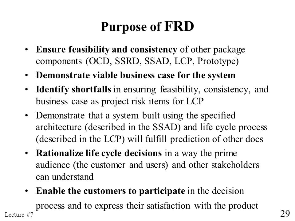 Purpose of FRD Ensure feasibility and consistency of other package components (OCD, SSRD, SSAD, LCP, Prototype)